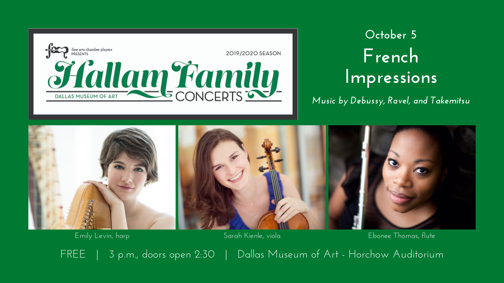 "Hallam Family Concerts: October 5, ""French Impressions"" Music by Ravel, Debussy, and Takemitsu; FREE; 3 p.m. doors open at 2:30; Horchow Auditorium - Dallas Museum of Art; photos of Emily Levin, harp; Sarah Kienle, viola; Ebonee Thomas, flute"