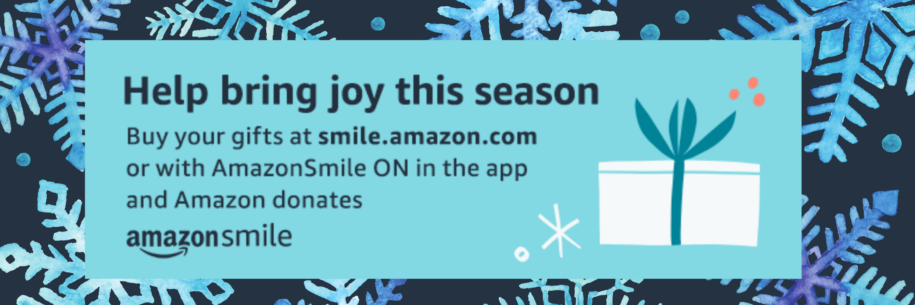 Buy your gifts at smile.amazon.com