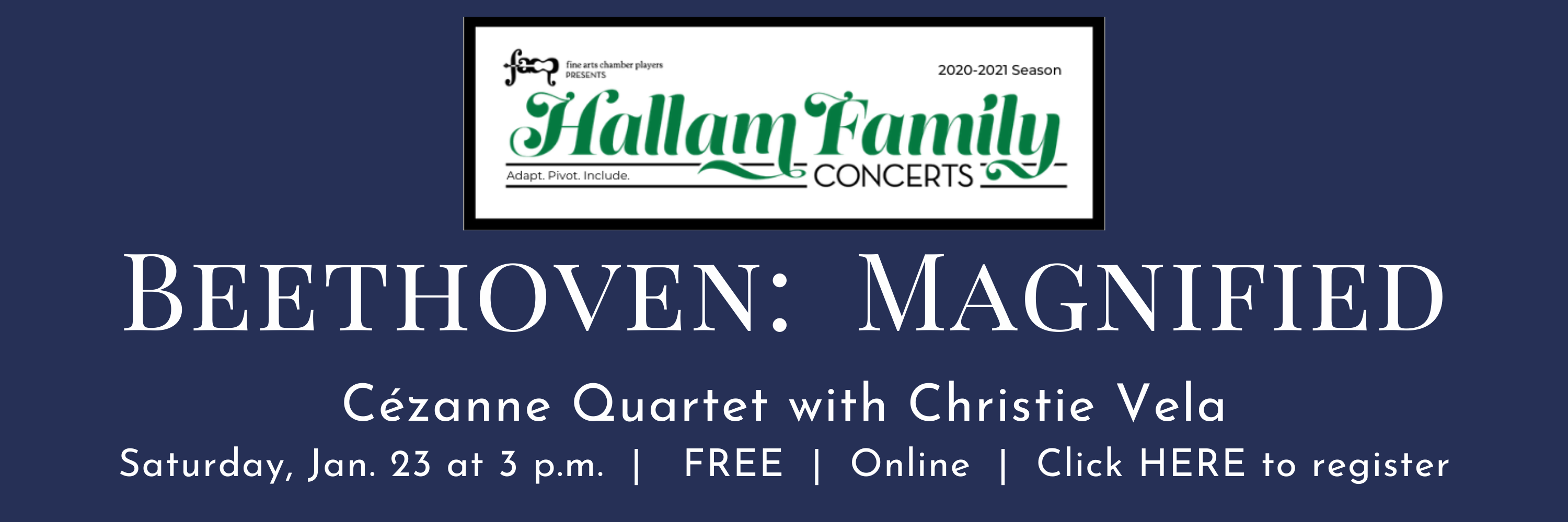 Beethoven: Magnified, Cezanne Quartet with Christie Vela, January 23, Click here to register
